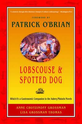 Lobscouse & Spotted Dog: Which It's a Gastronomic Companion to the Aubrey/Maturin Novels 9780393320947