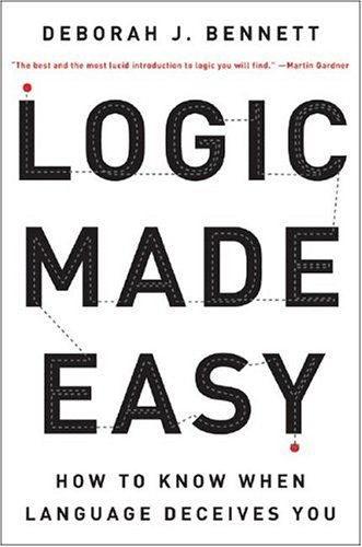 Logic Made Easy: How to Know When Language Deceives You 9780393326925