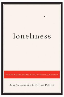 Loneliness: Human Nature and the Need for Social Connection 9780393061703
