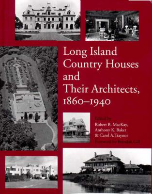 Long Island Country Houses and Their Architects, 1860-1940 9780393038569