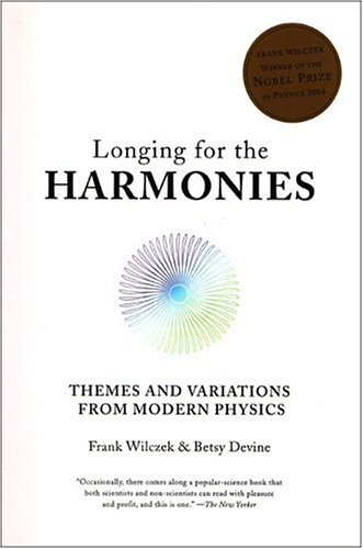 Longing for the Harmonies: Themes and Variations from Modern Physics