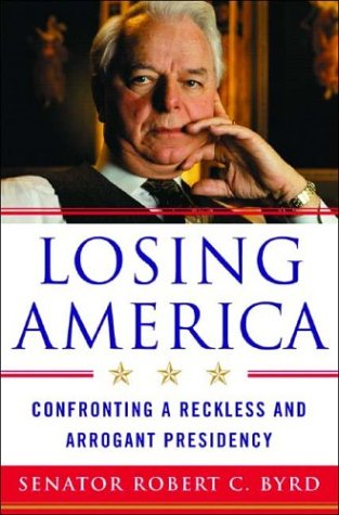 Losing America: Confronting a Reckless and Arrogant Presidency 9780393059427