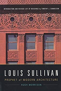 Louis Sullivan: Prophet of Modern Architecture 9780393730234