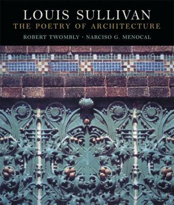 Louis Sullivan: The Poetry of Architecture 9780393048230