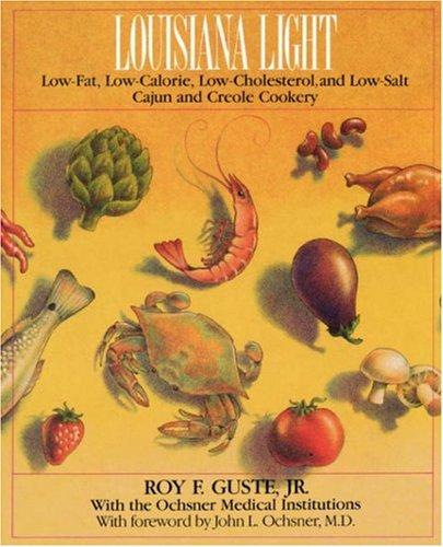 Louisiana Light: Low-Fat, Low-Calorie, Low-Cholesterol, Low-Salt: Cajun and Creole Cookery 9780393332087