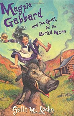 Magpie Gabbard and the Quest for the Buried Moon 9780399243400