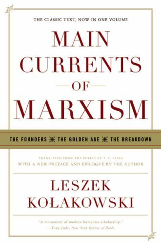 Main Currents of Marxism: The Founders, the Golden Age, the Breakdown 9780393329438