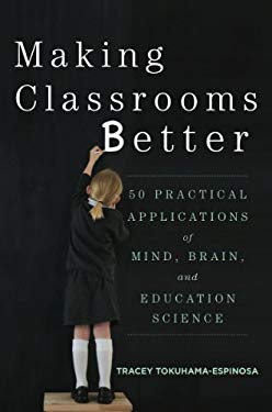 Making Classrooms Better: Lessons from the Cognitive Revolution That Transform Our Teaching 9780393708134