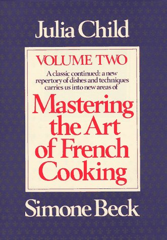 Mastering the Art of French Cooking, Volume 2 9780394401522