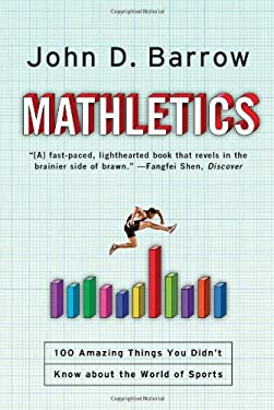 Mathletics: A Scientist Explains 100 Amazing Things about the World of Sports 9780393063417