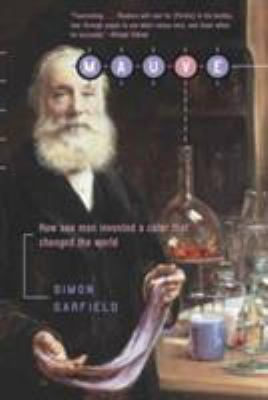 Mauve: How One Man Invented a Color That Changed the World 9780393323139