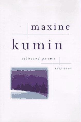 Maxine Kumin : Selected Poems, 1960-1990