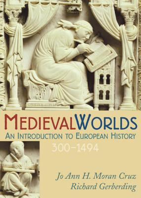Medieval Worlds: An Introduction to European History, 300-1492 9780395560877