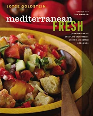 Mediterranean Fresh: A Compendium of One-Plate Salad Meals and Mix-And-Match Dressings 9780393065008