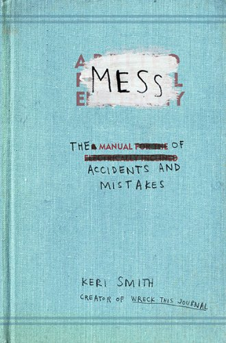 Mess: The Manual of Accidents and Mistakes 9780399536007