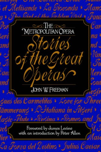 Metropolitan Opera Stories of the Great Operas 9780393040517