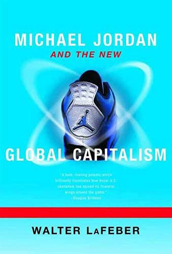 Michael Jordan and the New Global Capitalism 9780393320374
