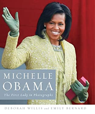Michelle Obama: The First Lady in Photographs 9780393077476