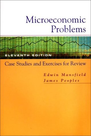 Microeconomic Problems: Case Studies and Exercises for Review 9780393924015