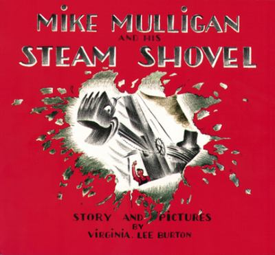 Mike Mulligan and His Steam Shovel 9780395259399
