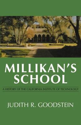 Millikan's School: A History of the California Institute of Technology 9780393329988