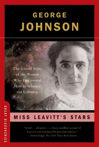 Miss Leavitt's Stars: The Untold Story of the Forgotten Woman Who Discovered How to Meaure the Universe 9780393328561