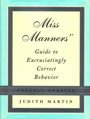 Miss Manners' Guide to Excruciatingly Correct Behavior 9780393058741