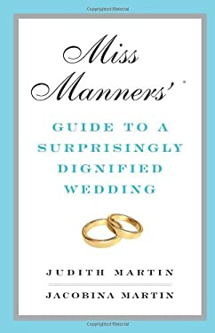 Miss Manners' Guide to a Surprisingly Dignified Wedding 9780393069143