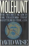 Molehunt : The Secret Search for Traitors That Shattered the CIA
