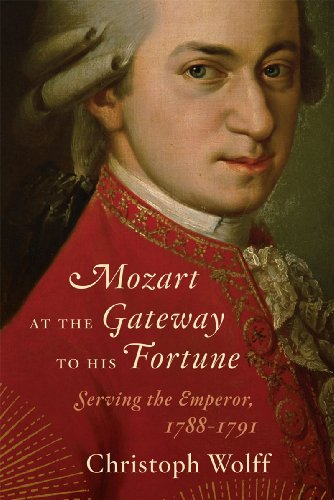 Mozart at the Gateway to His Fortune: Serving the Emperor, 1788-1791 9780393050707