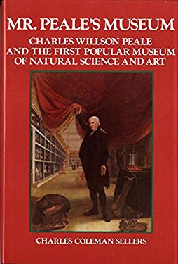 Mr. Peale's Museum: Charles Willson Peale & the First Popular Museum of Natural Science 9780393057003
