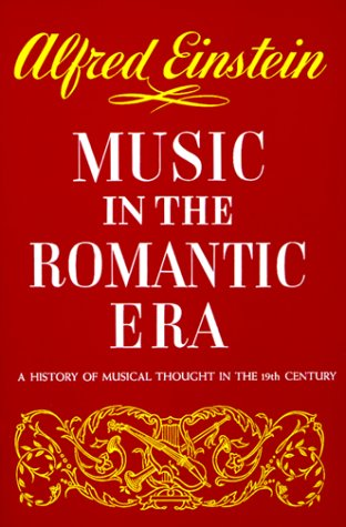 Music in the Romantic Era: A History of Musical Thought in the 19th Century 9780393097337