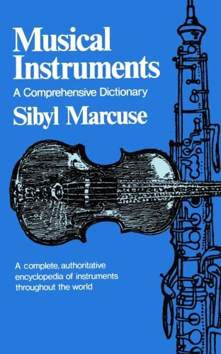 Musical Instruments: A Comprehensive Dictionary 9780393007589