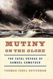 Mutiny on the Globe: The Fatal Voyage of Samuel Comstock 1201592