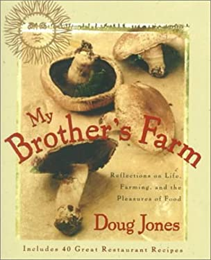 My Brother's Farm: Reflections on Life, Farming, and the Pleasures of Food 9780399525865