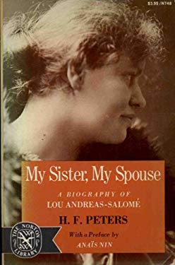My Sister, My Spouse: A Biography of Lou Andreas-Salome