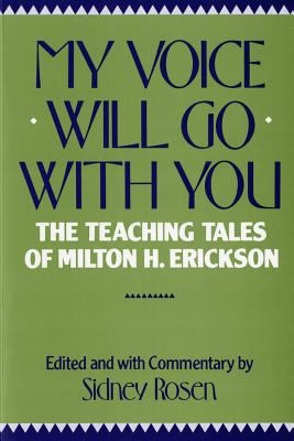My Voice Will Go with You: The Teaching Tales of Milton H. Erickson 9780393301359