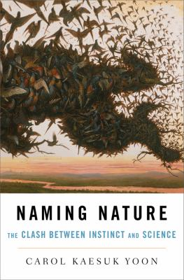 Naming Nature: The Clash Between Instinct and Science 9780393061970
