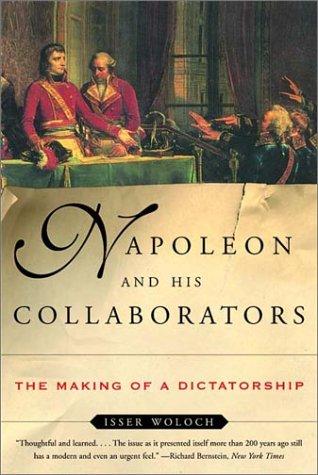 Napoleon and His Collaborators: The Making of a Dictatorship 9780393323412