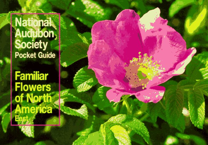 National Audubon Society Pocket Guide to Familiar Flowers: East 9780394748436