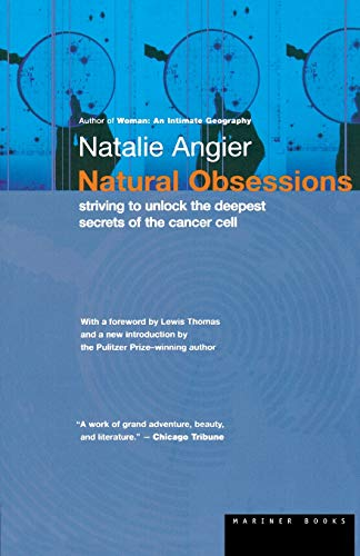 Natural Obsessions: Striving to Unlock the Deepest Secrets of the Cancer Cell 9780395924723
