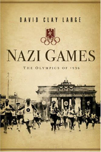 Nazi Games: The Olympics of 1936 9780393058840