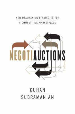 Negotiauctions: New Dealmaking Strategies for a Competitive Marketplace 9780393069464
