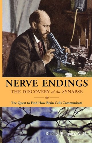 Nerve Endings: The Discovery of the Synapse 9780393337525