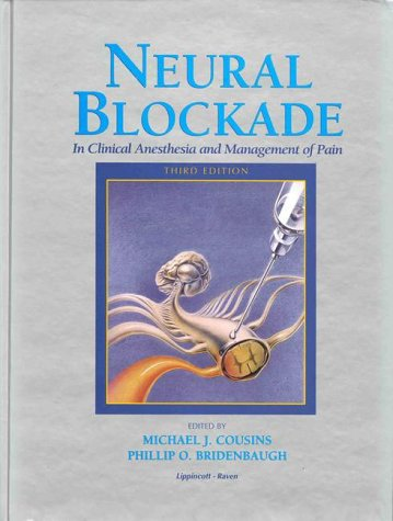Neural Blockade in Clinical Anesthesia and Management of Pain 9780397511594