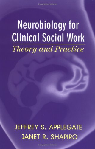 Neurobiology for Clinical Social Work: Theory and Practice 9780393704204