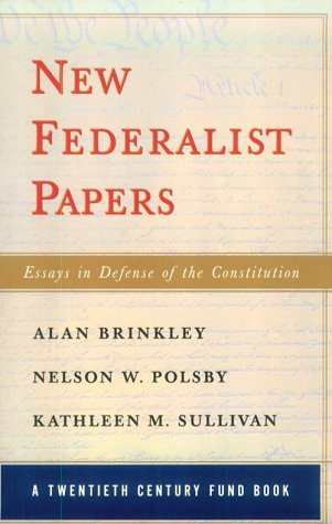 New Federalist Papers: Essays in Defense of the Constitution 9780393317374
