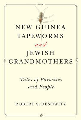 New Guinea Tapeworms and Jewish Grandmothers: Tales of Parasites and People