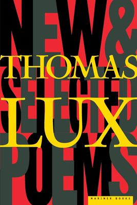 New and Selected Poems of Thomas Lux: 1975-1995 9780395924884
