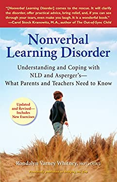 Nonverbal Learning Disorder: Understanding and Coping with NLD and Asperger's--What Parents and Teachers Need to Know 9780399534676